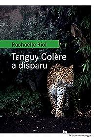 Tanguy Colère a disparu par Raphaelle Riol