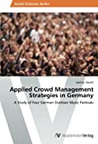 Applied Crowd Management Strategies in Germany: A Study of Four German Outdoor Music Festivals