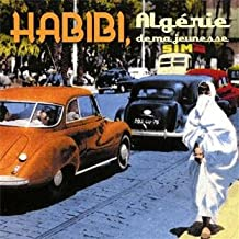 Habibi, Algérie De Ma Jeunesse