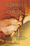 Cleopatra to Christ (The King Jesus Trilogy Book 1)