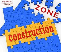 Construction Zone: A Christian learn to read book (English Edition) di [Godwin, M. Elisabeth]