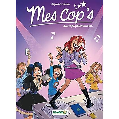 Mes cop's - Tome 05: Les Cop's partent en live