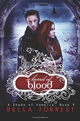 A Shade of Vampire 9: A Bond of Blood: Volume 9 by Bella Forrest (2015-02-08)