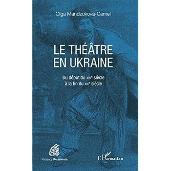 Le théâtre en Ukraine: Du début du XVIIe siècle à la fin du XIXe siècle