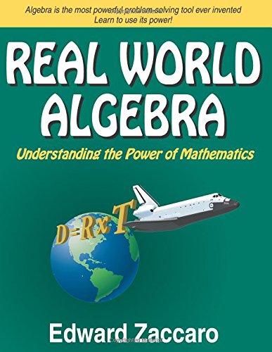 Real World Algebra: Understanding the Power of Mathematics