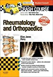 Crash Course: Rheumatology and Orthopaedics Updated Print + eBook edition