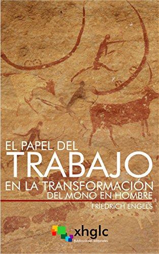 El papel del trabajo en la transformación del mono en hombre (Spanish Edition)