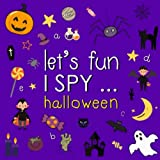 Let's Fun... I Spy Halloween!: A Fun Riddles Books for 2-5 Year Olds