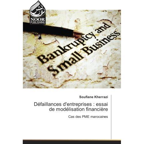Defaillances d'entreprises : essai de modelisation financiere: Cas des PME marocaines