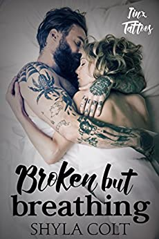 Broken But Breathing (Jinx Tattoos Book 2) by [Colt, Shyla]