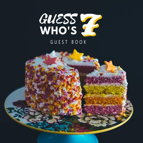 Guess Who's 7 Guest Book: Guest Book. Free Layout Message Book For Family and Friends To Write in, Men, Women, Boys & Girls / Party, Home / Use Spaces ... Paper size (Birthday Guest Books, Band 27)