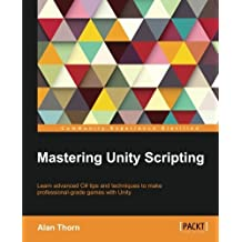 Mastering Unity Scripting by Alan Thorn (2015-01-29)