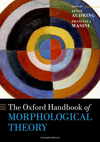 The Oxford Handbook of Morphological Theory (Oxford Handbooks)