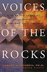 Voices of the Rocks : A Scientist Looks at Catastrophes and Ancient Civilizations by Robert M. Schoch (1999-05-11)