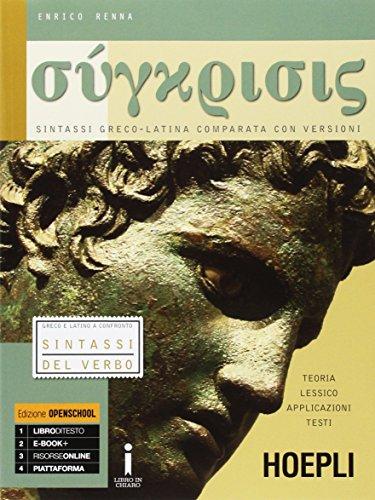 Synkrisis. Sintassi greco-latina comparata con versioni . Per i Licei. Con e-book. Con espansione online: 2
