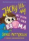 Jacky Ha-Ha 2: Mi vida es una broma par Patterson