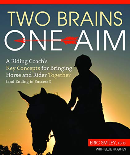 Two Brains, One Aim: A Riding Coach's Key Concepts for Bringing Horse and Rider Together (and Ending in Success!) (English Edition)