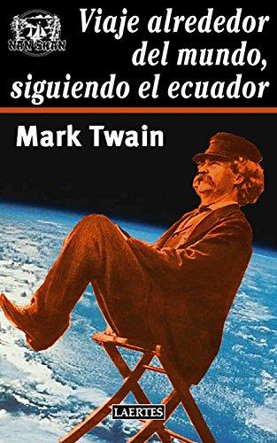 Viaje alrededor del mundo, siguiendo el Ecuador (Nan-Shan) por Mark Twain
