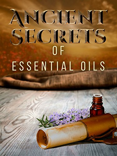 Ancient Secrets of Essential Oils Cover