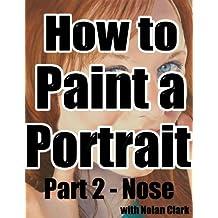 How to paint a portrait Part 2: Noses