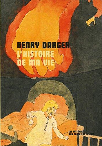 L'histoire de ma vie par Henry Darger