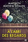 À l'abri des regards par Marybeth Mayhew Whalen