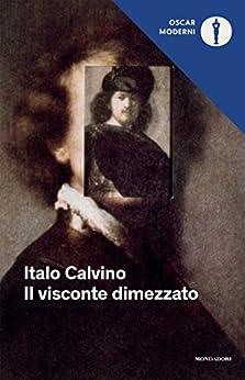 Il visconte dimezzato (Oscar junior) (Italian Edition) par [Calvino, Italo]
