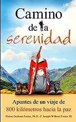 Camino de la serenidad: Apuntes de un viaje de 800 kilómetros hacia la paz (Spanish Edition)
