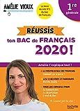 Amélie Vioux - Réussis ton bac de français 2020 - Français 1re...