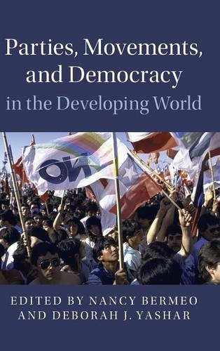 Parties, Movements, and Democracy in the Developing World (Cambridge Studies in Contentious Politics)