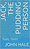 Jack, the Pudding Person: Yum, Yum! (English Edition)
