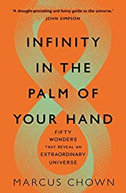 Infinity in the Palm of Your Hand: Fifty Wonders That Reveal an Extraordinary Universe (English Edition)