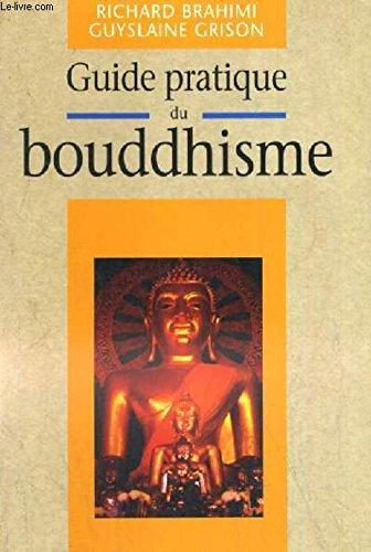 Le guide pratique du bouddhisme par Richard Brahimi