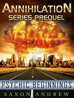 Psychic Beginnings (Annihilation series) by [Andrew, Saxon]