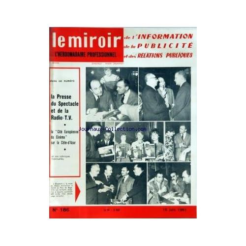 MIROIR DE L'INFORMATION DE LA PUBLICITE ET DES RELATIONS PUBLIQUES (LE) [No 186] du 16/06/1961