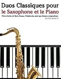 duos classiques pour le saxophone et le piano pi?ces faciles de bach strauss tchaikovsky ainsi que d autres compositeurs