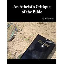 An Atheist's Critique of the Bible by Brian Shuty (2012-11-20)