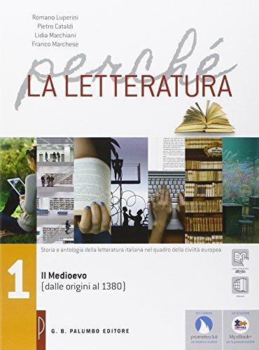 Perch la letteratura. Per le Scuole superiori. Con e-book. Con espansione online: 1