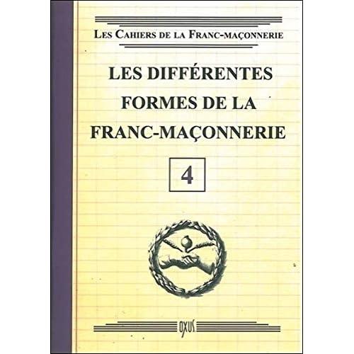 Les différentes formes de la Franc-Maçonnerie - Livret 4