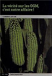 La vérité sur les OGM, c'est notre affaire !