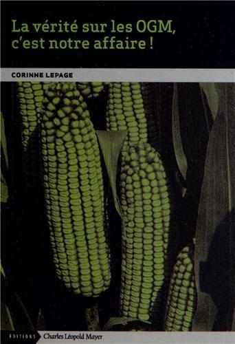 La vérité sur les OGM, c'est notre affaire ! par Corinne Lepage