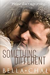 Something Different: A New Adult Erotic Romance: Volume 3 (Inseparable) by Bella Chal (2014-12-25)