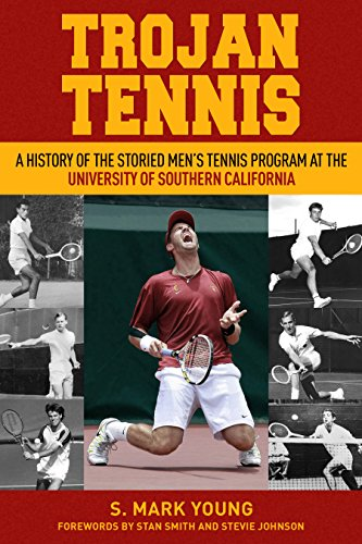 Trojan Tennis: A History of the Storied Men's Tennis Program at the University of Southern California (English Edition) por S. Mark Young