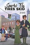 Sparks Fly, Tires Skid: A Modern Pride and Prejudice Variation Romantic Comedy