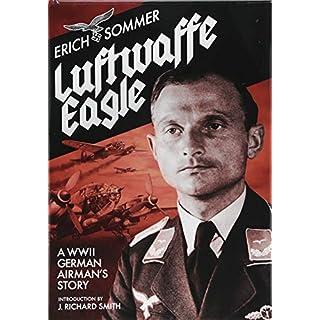 Luftwaffe Eagle: A WW2 German Airman's Story
