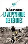 La vie psychique des réfugiés par Pestre