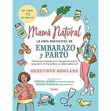 Mamá natural: La guía definitiva de embarazo ...