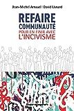 Refaire communauté - Pour en finir avec l'incivisme