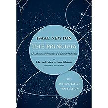 The Principia: The Authoritative Translation: Mathematical Principles of Natural Philosophy (English Edition)