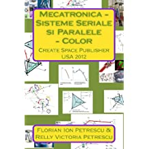 Mecatronica - Sisteme Seriale si Paralele - Color Create Space Publisher 2012